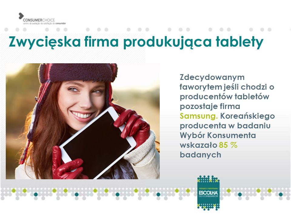 Zwycięska firma produkująca tablety Zdecydowanym faworytem jeśli chodzi o producentów tabletów pozostaje firma Samsung. Koreańskiego producenta w bada