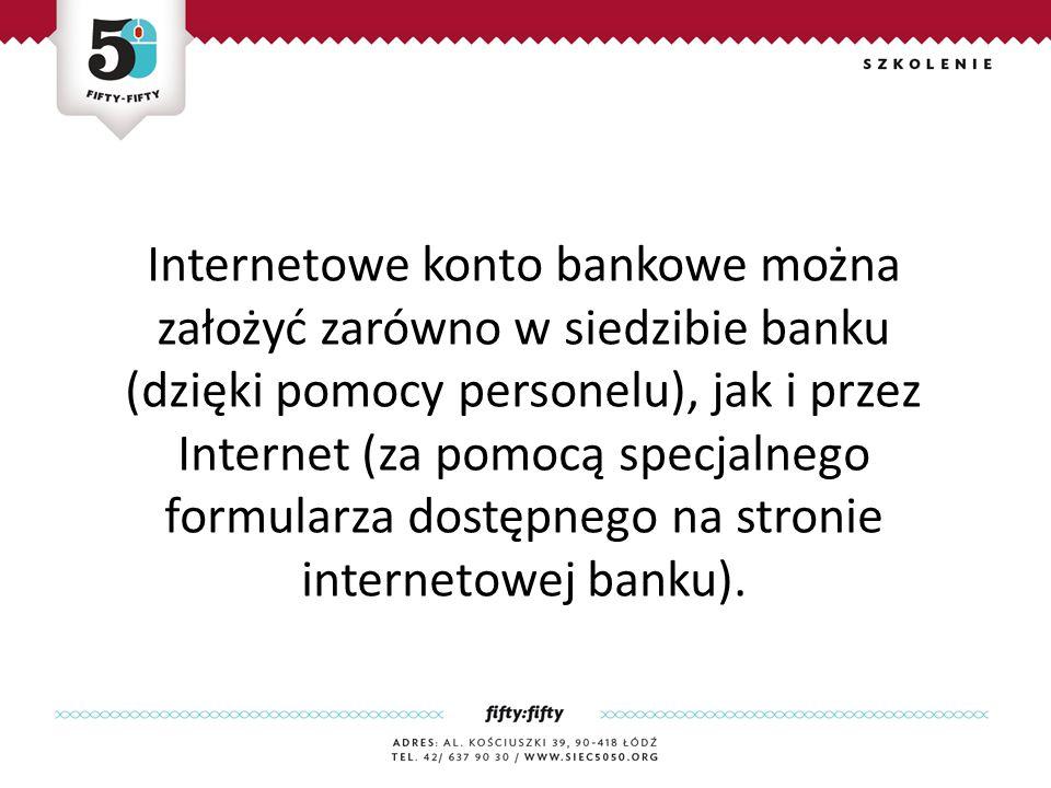 Internetowe konto bankowe można założyć zarówno w siedzibie banku (dzięki pomocy personelu), jak i przez Internet (za pomocą specjalnego formularza dostępnego na stronie internetowej banku).