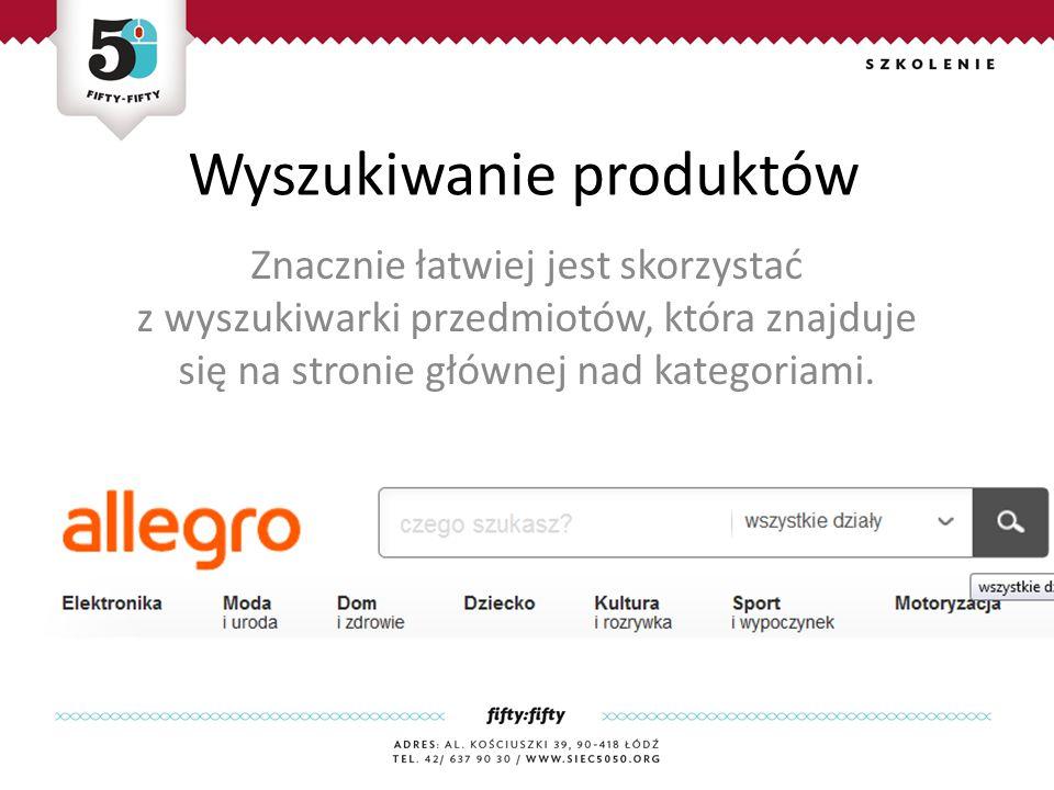 Wyszukiwanie produktów Znacznie łatwiej jest skorzystać z wyszukiwarki przedmiotów, która znajduje się na stronie głównej nad kategoriami.