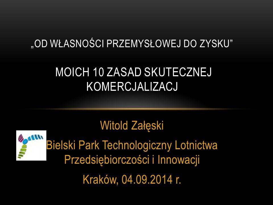 Witold Załęski Bielski Park Technologiczny Lotnictwa Przedsiębiorczości i Innowacji Kraków, 04.09.2014 r.