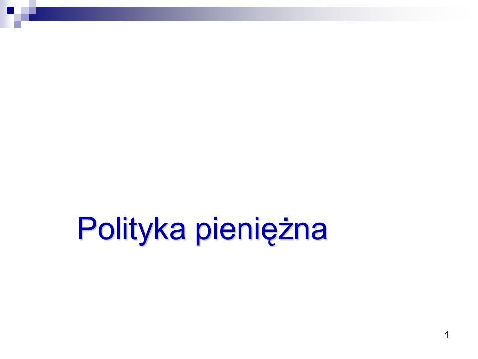 1 Zajęcia 3 Polityka pieniężna
