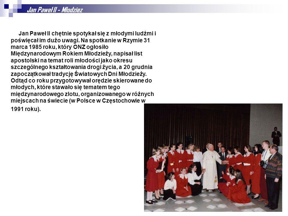 Jan Paweł II - Młodziez Jan Paweł II chętnie spotykał się z młodymi ludźmi i poświęcał im dużo uwagi. Na spotkanie w Rzymie 31 marca 1985 roku, który