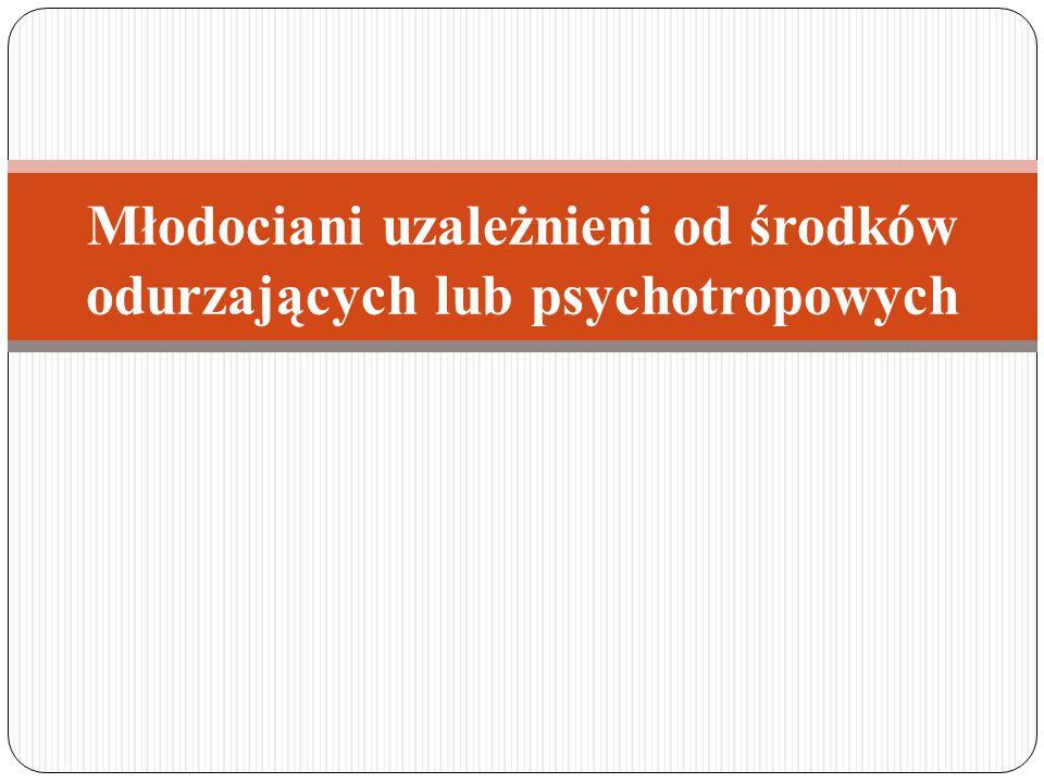 Młodociani uzależnieni od środków odurzających lub psychotropowych