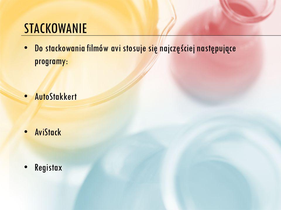 STACKOWANIE Do stackowania filmów avi stosuje się najczęściej następujące programy: AutoStakkert AviStack Registax