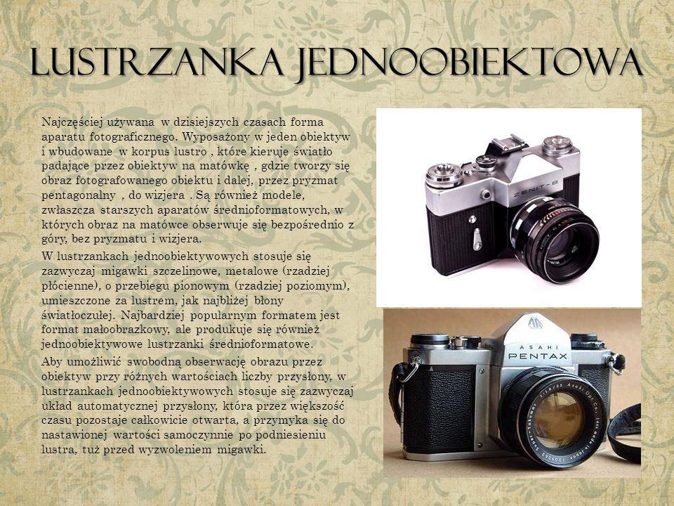 Lustrzanka jednoobiektowa Najczęściej używana w dzisiejszych czasach forma aparatu fotograficznego. Wyposażony w jeden obiektyw i wbudowane w korpus l