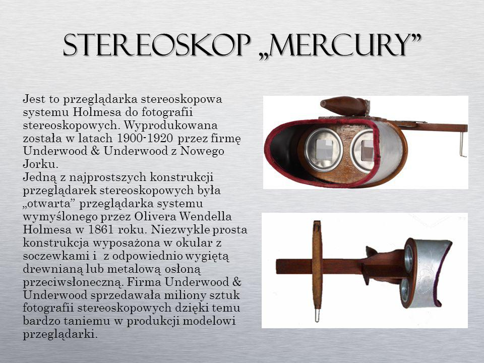 """Stereoskop,,Mercury"""" Jest to przeglądarka stereoskopowa systemu Holmesa do fotografii stereoskopowych. Wyprodukowana została w latach 1900-1920 przez"""