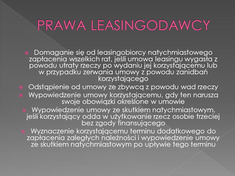  Domaganie się od leasingobiorcy natychmiastowego zapłacenia wszelkich rat, jeśli umowa leasingu wygasła z powodu utraty rzeczy po wydaniu jej korzys