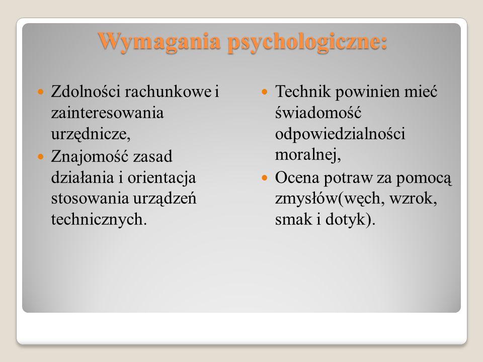 Wymagania psychologiczne: Zdolności rachunkowe i zainteresowania urzędnicze, Znajomość zasad działania i orientacja stosowania urządzeń technicznych.