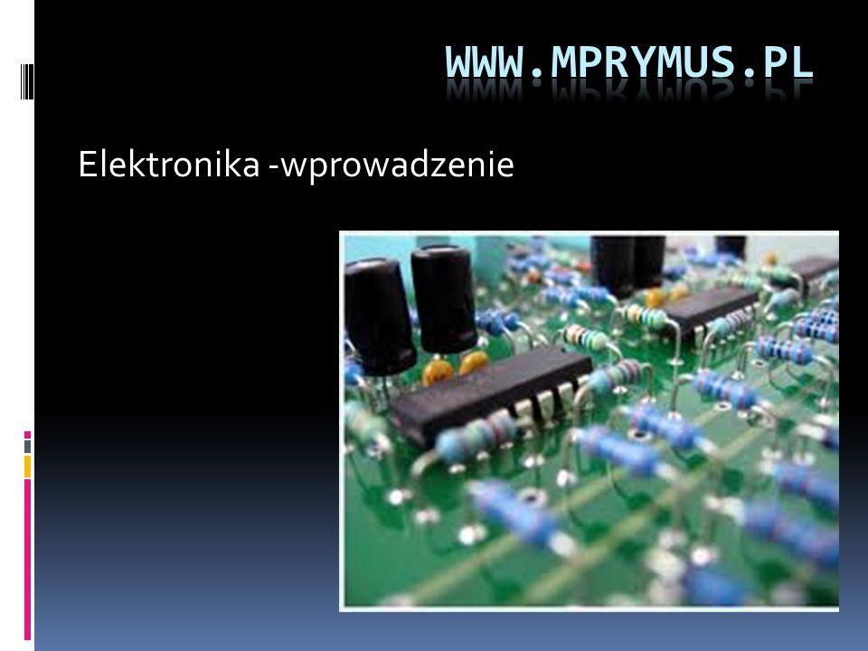 Elektronika -wprowadzenie