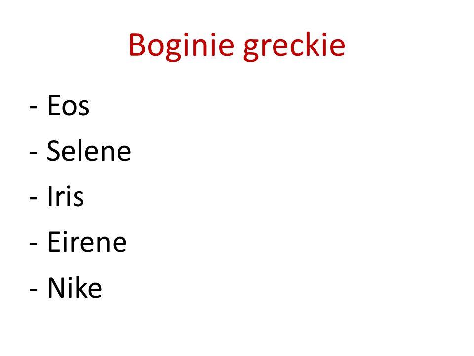 Boginie greckie -Eos -Selene -Iris -Eirene -Nike