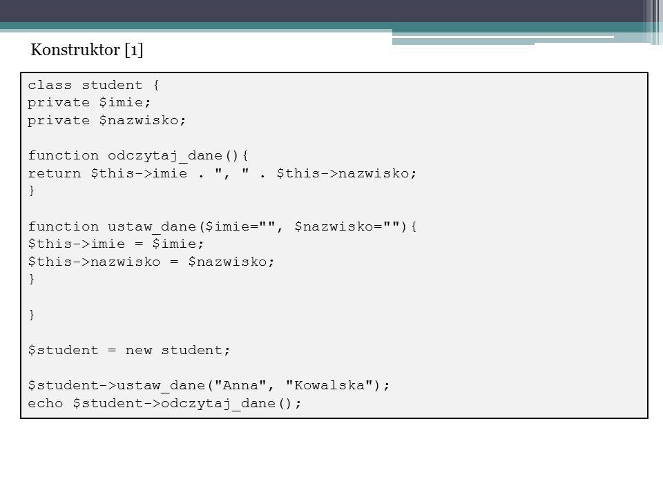 class student { private $imie; private $nazwisko; function odczytaj_dane(){ return $this->imie.
