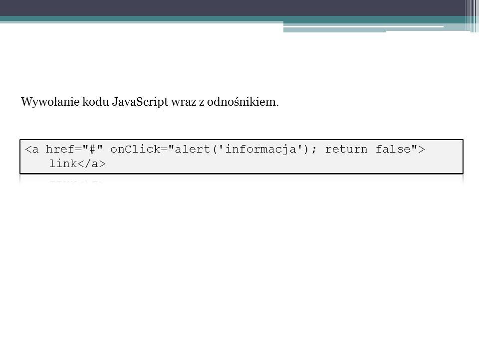 Wywołanie kodu JavaScript wraz z odnośnikiem.