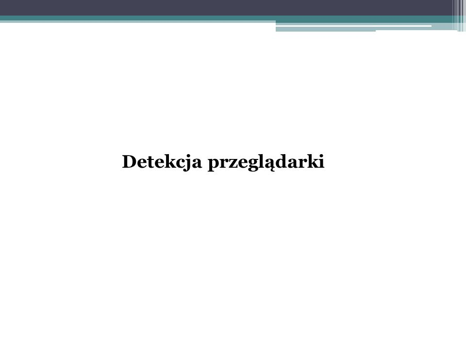 Detekcja przeglądarki