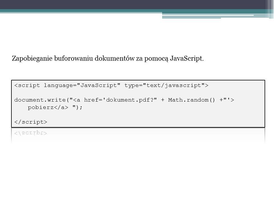Zapobieganie buforowaniu dokumentów za pomocą JavaScript.
