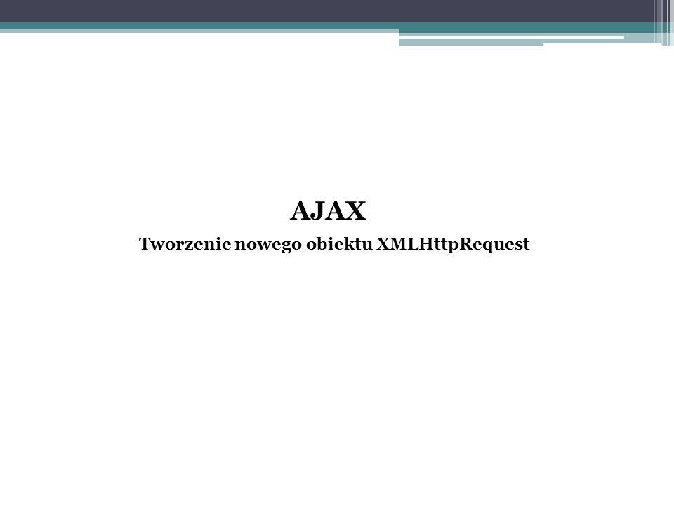Tworzenie nowego obiektu XMLHttpRequest AJAX