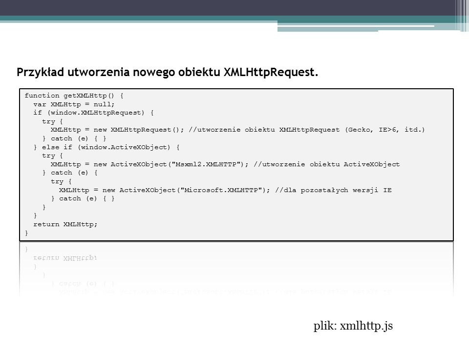 Przykład utworzenia nowego obiektu XMLHttpRequest. plik: xmlhttp.js