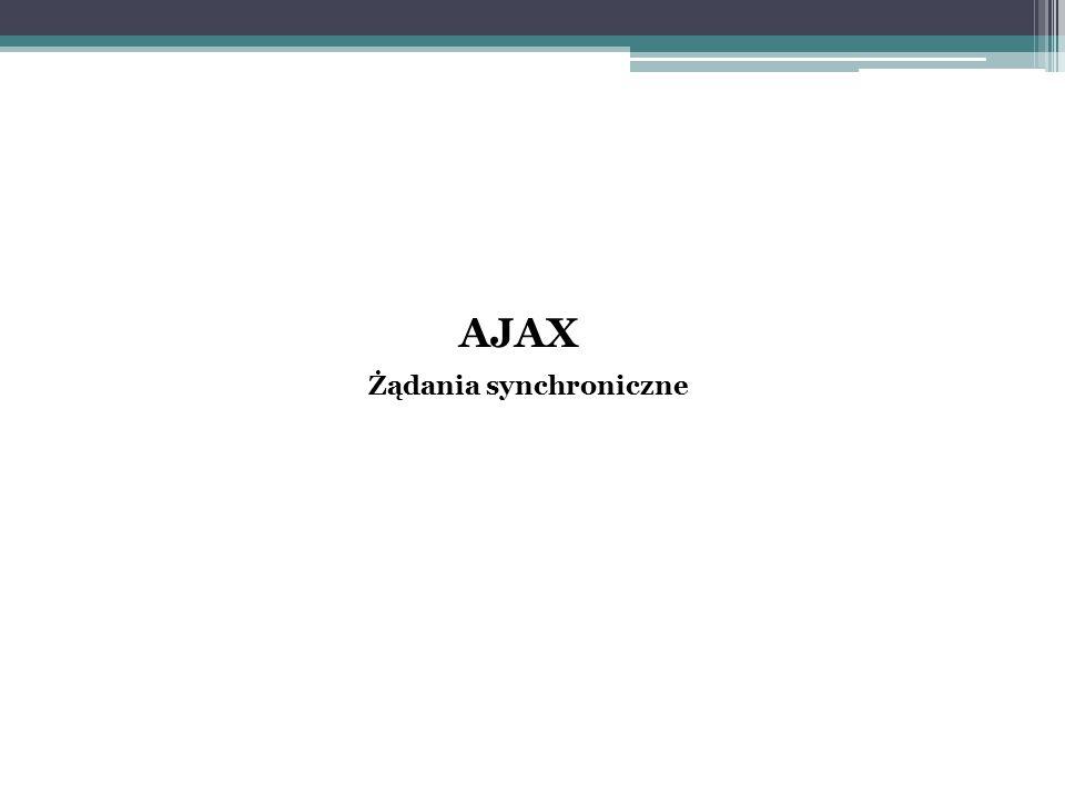 AJAX Żądania synchroniczne