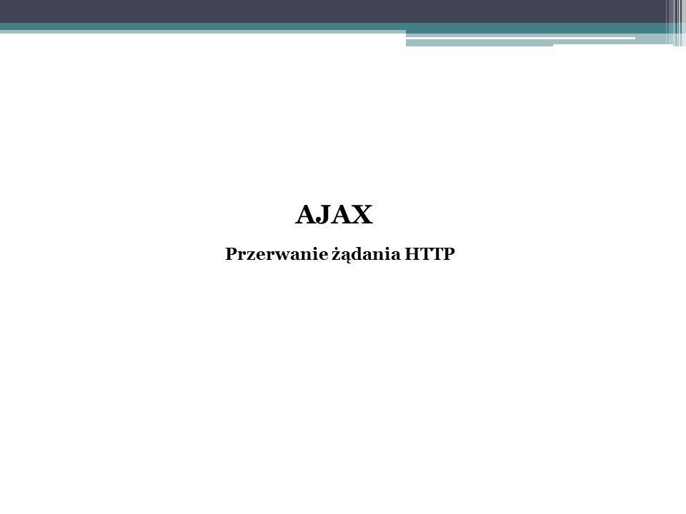 AJAX Przerwanie żądania HTTP