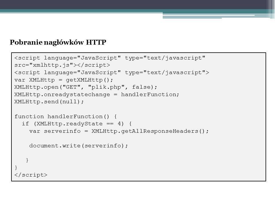 Pobranie nagłówków HTTP var XMLHttp = getXMLHttp(); XMLHttp.open(