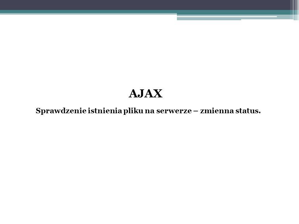 AJAX Sprawdzenie istnienia pliku na serwerze – zmienna status.