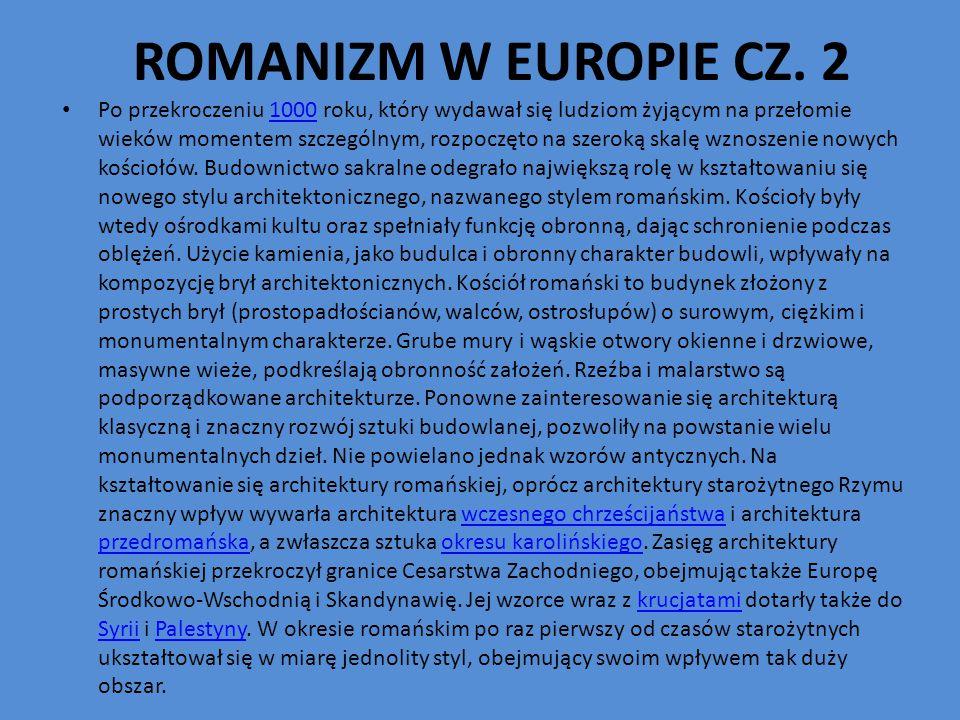 ROMANIZM W EUROPIE CZ. 2 Po przekroczeniu 1000 roku, który wydawał się ludziom żyjącym na przełomie wieków momentem szczególnym, rozpoczęto na szeroką