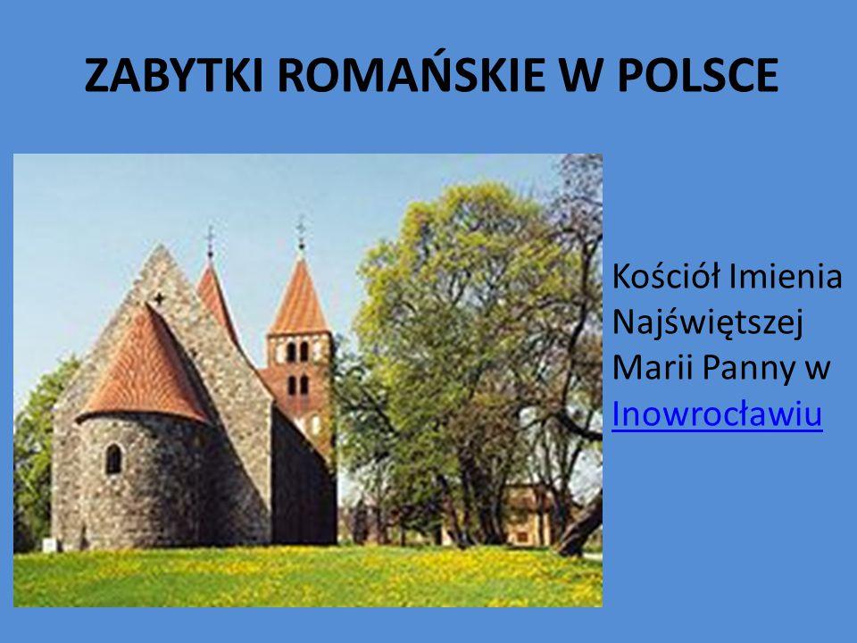 ZABYTKI ROMAŃSKIE W POLSCE Kościół Imienia Najświętszej Marii Panny w Inowrocławiu Inowrocławiu