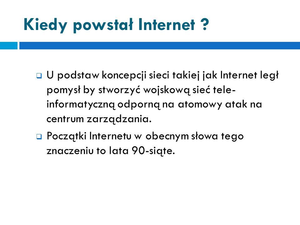 Czym jest Internet . Internet to sieć rozległa (WAN) łącząca tysiące mniejszych sieci.