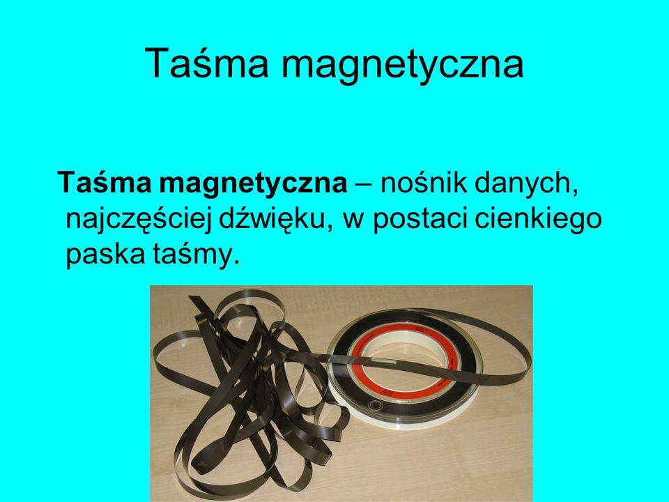 Taśma magnetyczna Taśma magnetyczna – nośnik danych, najczęściej dźwięku, w postaci cienkiego paska taśmy.