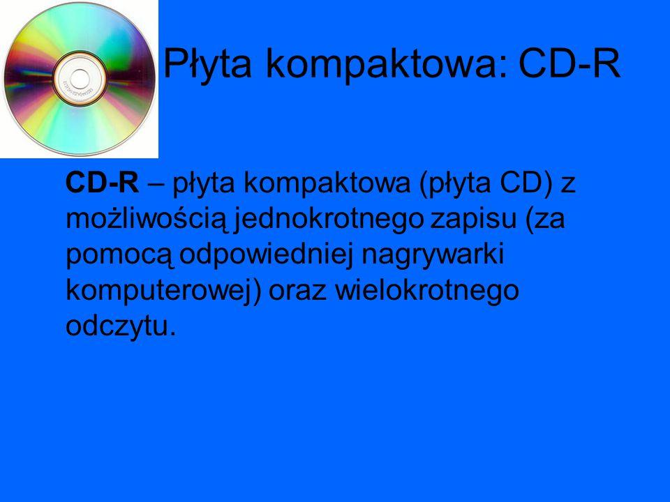 Płyta kompaktowa: CD-RW CD-RW - jest to płyta kompaktowa z możliwością wielokrotnego nagrywania (ok.