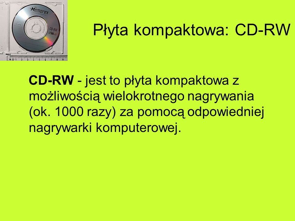 Płyty DVD DVD – rozpowszechniony w roku 1995 standard zapisu danych na optycznym nośniku danych, podobnym do CD-ROM (te same wymiary: 12 lub 8 cm) lecz o większej pojemności uzyskanej dzięki zwiększeniu gęstości zapisu.