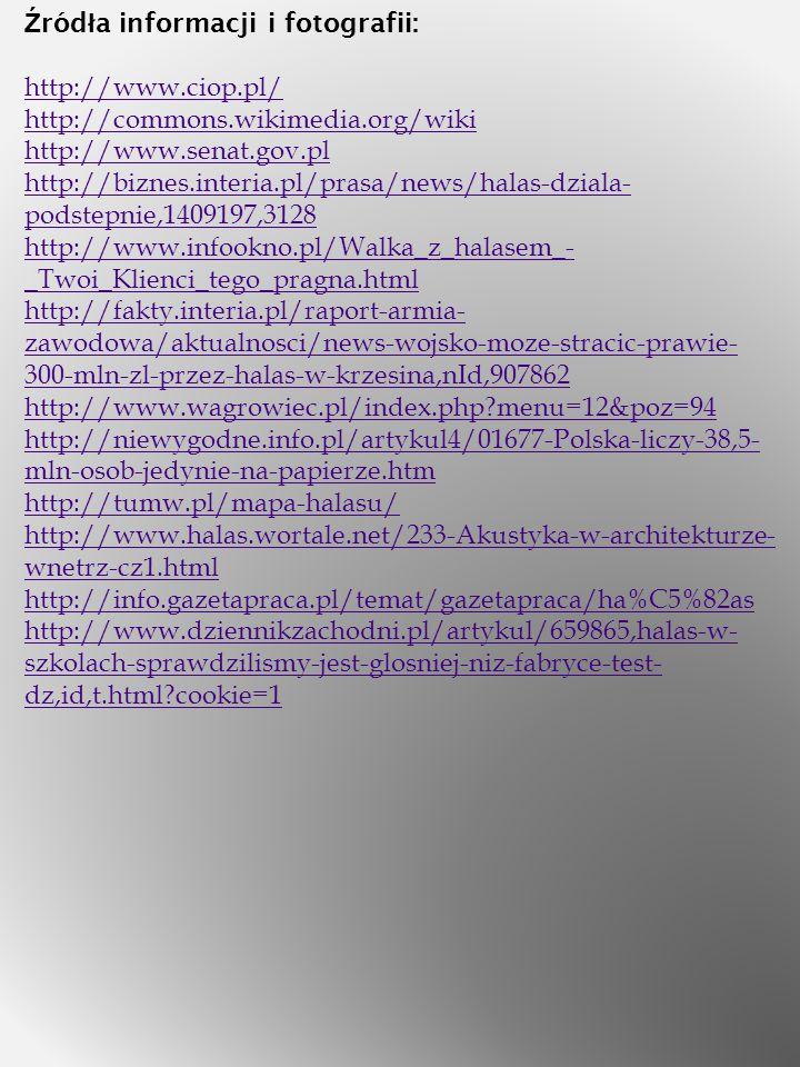 Ź ród ł a informacji i fotografii: http://www.ciop.pl/ http://commons.wikimedia.org/wiki http://www.senat.gov.pl http://biznes.interia.pl/prasa/news/h