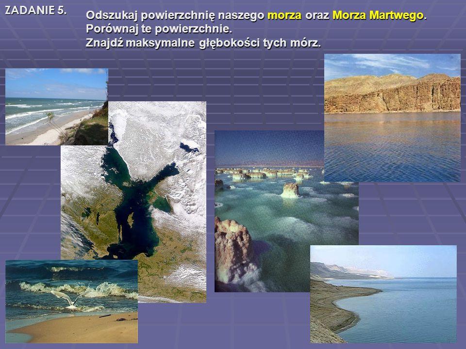Odszukaj powierzchnię naszego morza oraz Morza Martwego.
