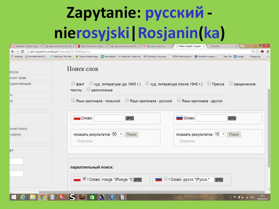Zapytanie: русский - nierosyjski|Rosjanin(ka)