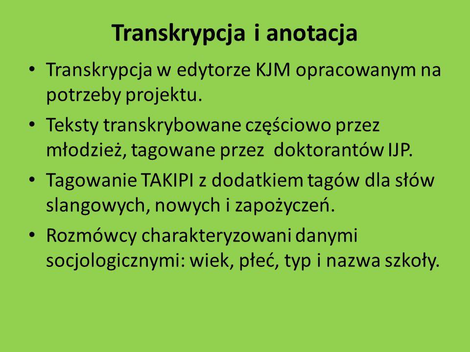 Transkrypcja i anotacja Transkrypcja w edytorze KJM opracowanym na potrzeby projektu.