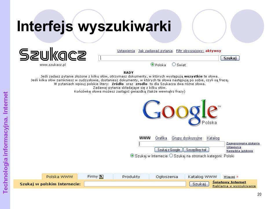 20 Interfejs wyszukiwarki Technologia informacyjna. Internet