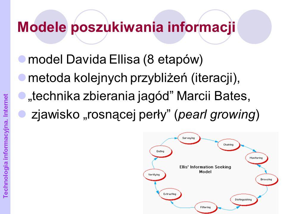 """9 Modele poszukiwania informacji model Davida Ellisa (8 etapów) metoda kolejnych przybliżeń (iteracji), """"technika zbierania jagód"""" Marcii Bates, zjawi"""