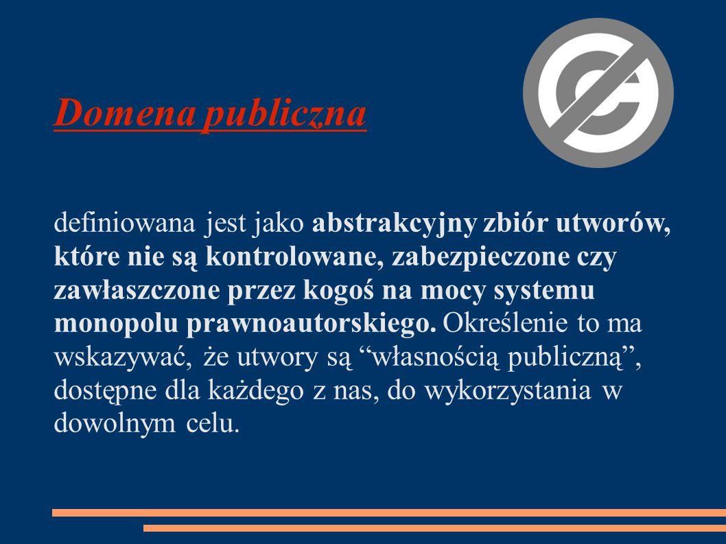 Domena publiczna definiowana jest jako abstrakcyjny zbiór utworów, które nie są kontrolowane, zabezpieczone czy zawłaszczone przez kogoś na mocy systemu monopolu prawnoautorskiego.