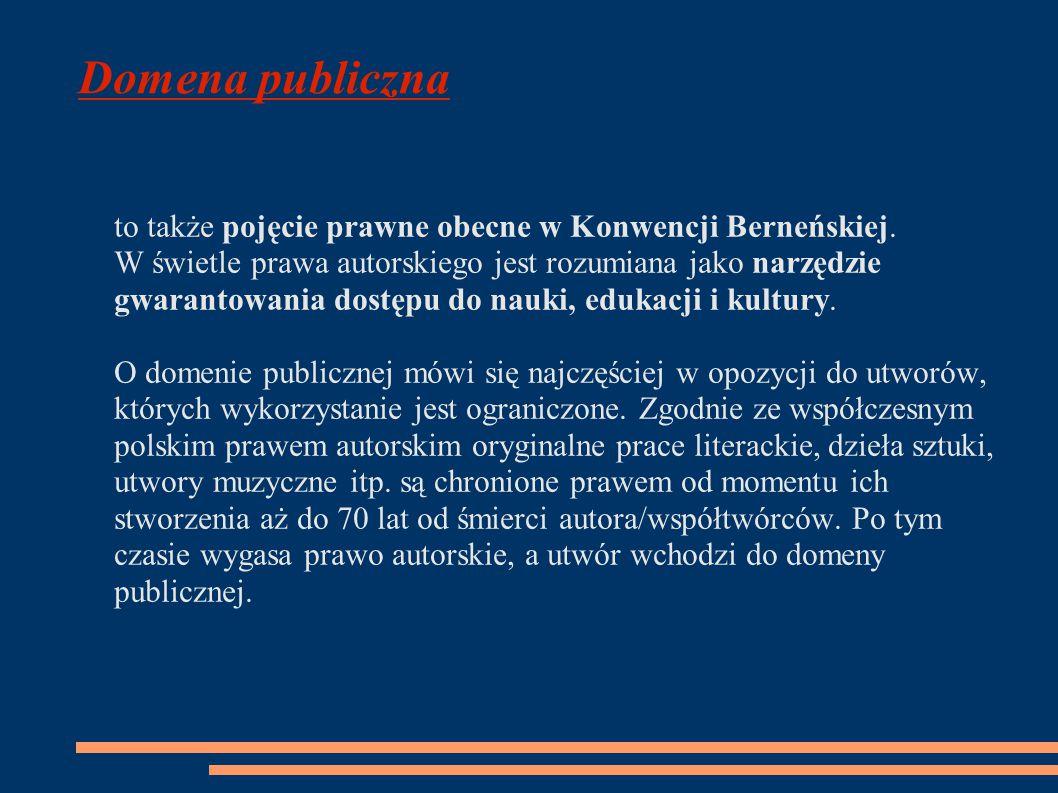Domena publiczna to także pojęcie prawne obecne w Konwencji Berneńskiej.