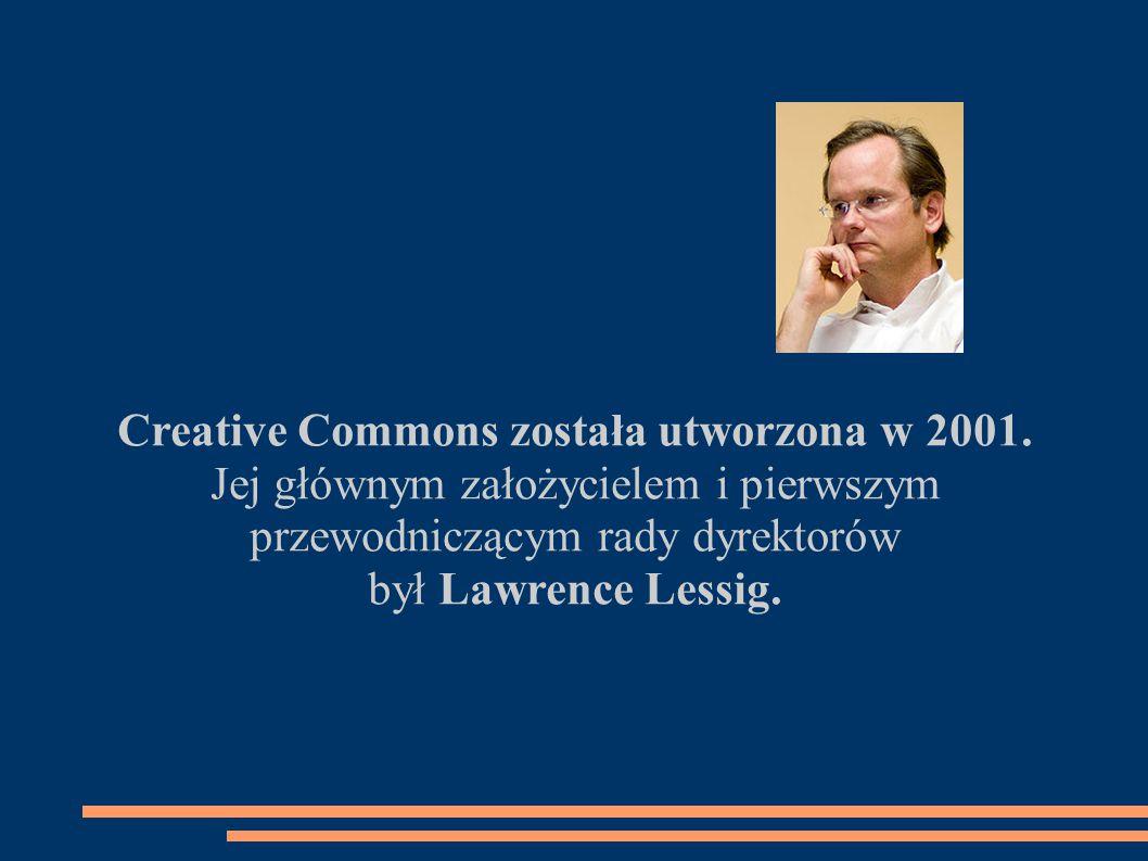Creative Commons została utworzona w 2001.