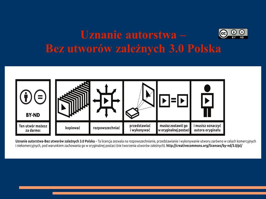 Uznanie autorstwa – Bez utworów zależnych 3.0 Polska