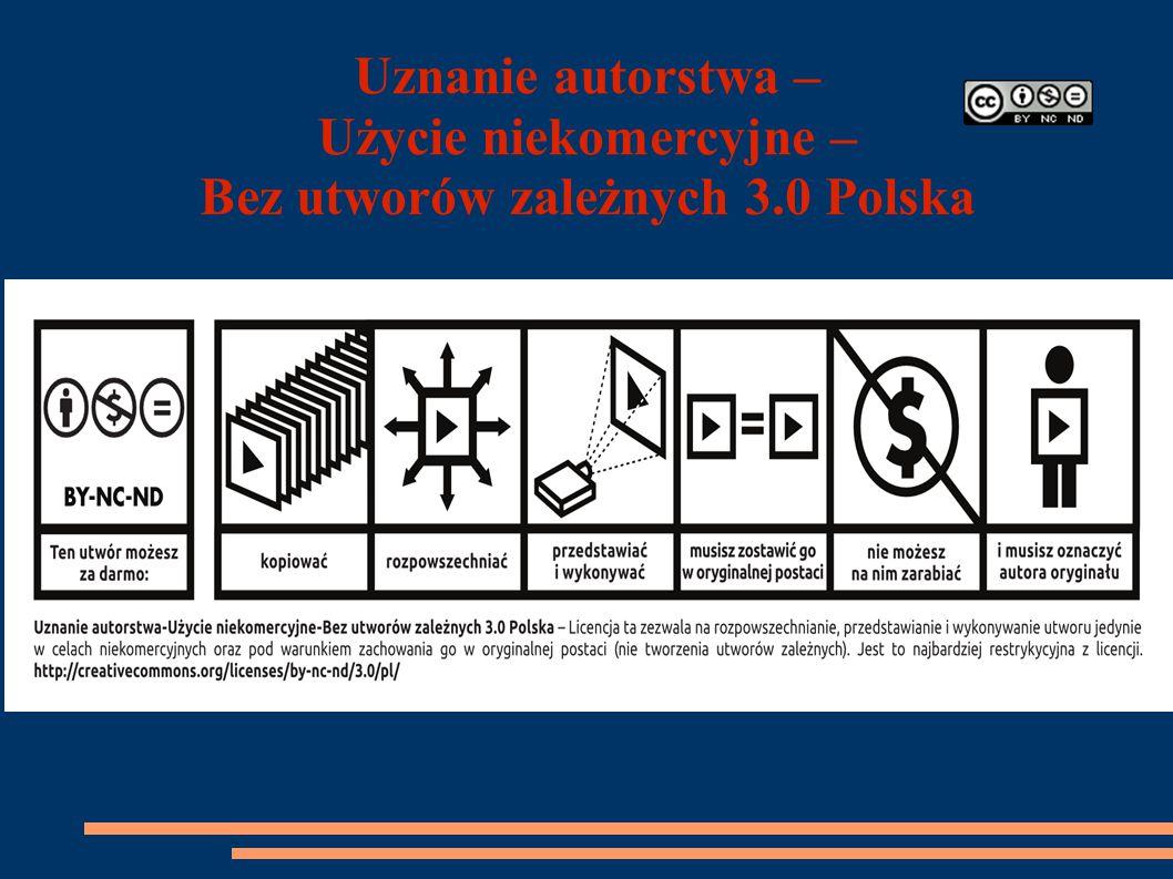 Uznanie autorstwa – Użycie niekomercyjne – Bez utworów zależnych 3.0 Polska