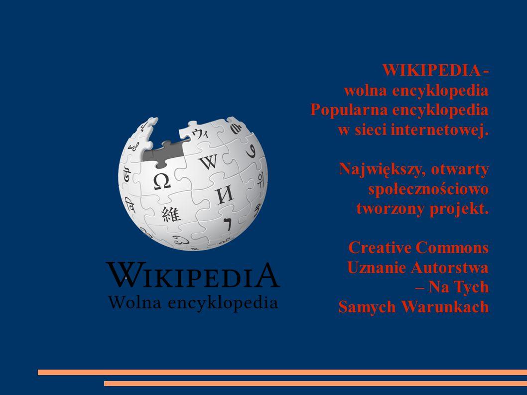 WIKIPEDIA - wolna encyklopedia Popularna encyklopedia w sieci internetowej.
