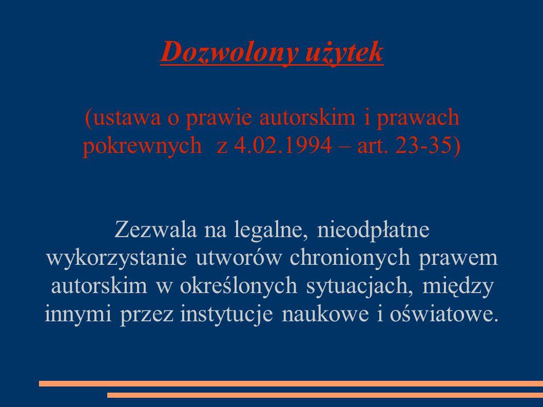 Dozwolony użytek (ustawa o prawie autorskim i prawach pokrewnych z 4.02.1994 – art.
