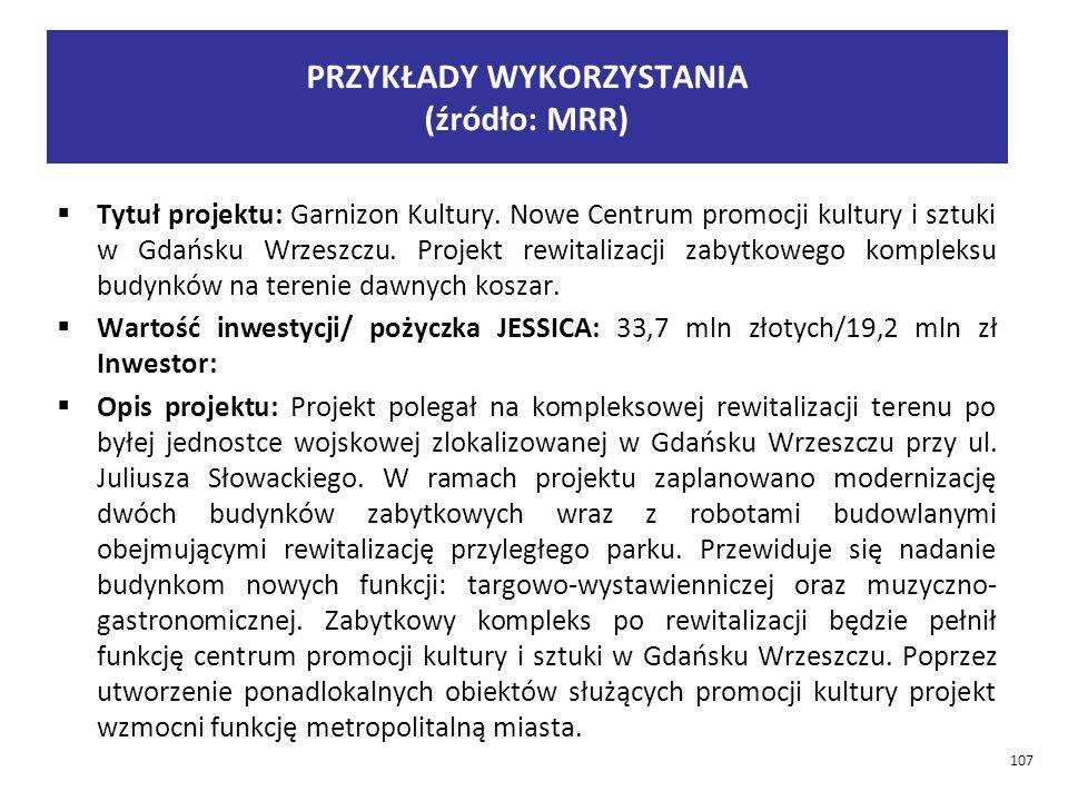 PRZYKŁADY WYKORZYSTANIA (źródło: MRR)  Tytuł projektu: Garnizon Kultury.