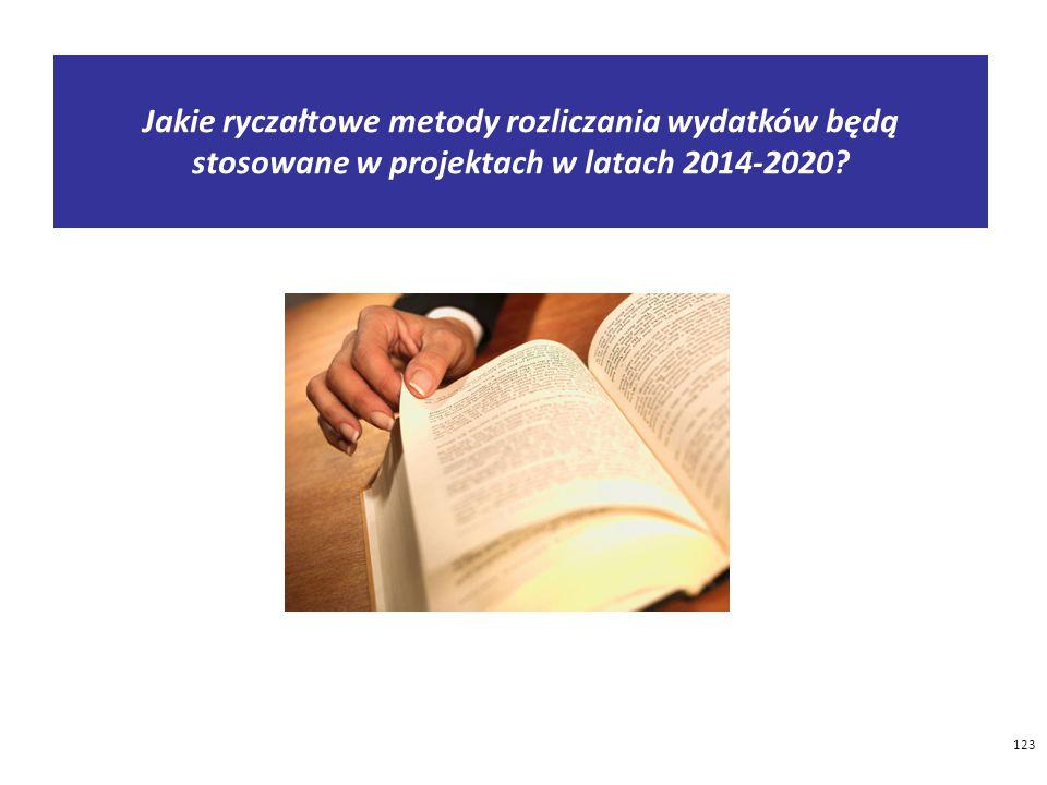 123 Jakie ryczałtowe metody rozliczania wydatków będą stosowane w projektach w latach 2014-2020?