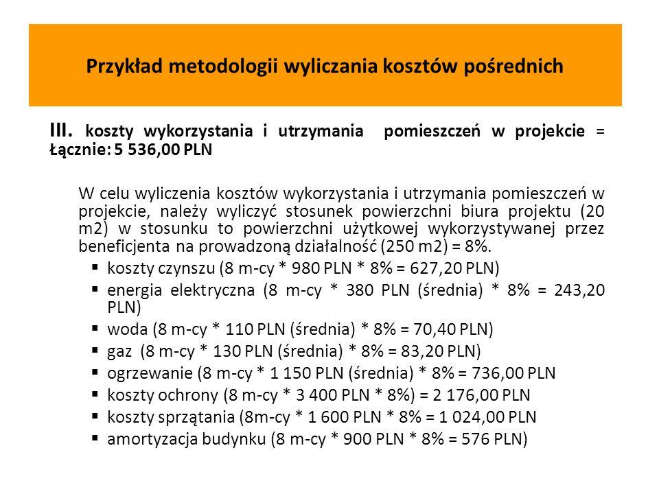 III. koszty wykorzystania i utrzymania pomieszczeń w projekcie = Łącznie: 5 536,00 PLN W celu wyliczenia kosztów wykorzystania i utrzymania pomieszcze