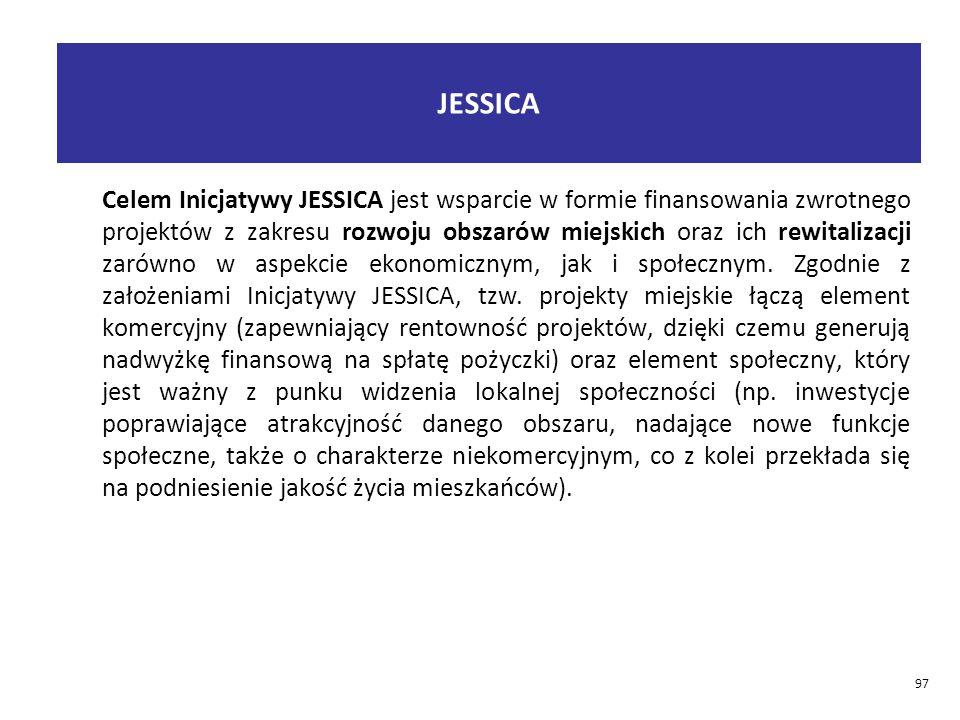 JESSICA Celem Inicjatywy JESSICA jest wsparcie w formie finansowania zwrotnego projektów z zakresu rozwoju obszarów miejskich oraz ich rewitalizacji zarówno w aspekcie ekonomicznym, jak i społecznym.