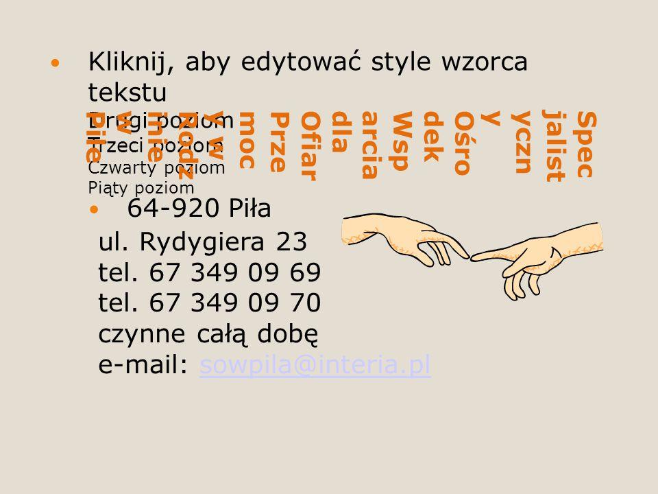 Kliknij, aby edytować style wzorca tekstu Drugi poziom Trzeci poziom Czwarty poziom Piąty poziom SpecjalistycznyOśrodekWsparciadlaOfiarPrzemocy wRodziniewPile 64-920 Piła ul.