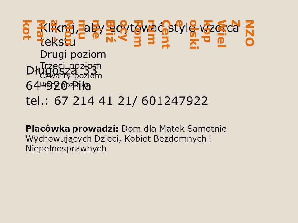 Kliknij, aby edytować style wzorca tekstu Drugi poziom Trzeci poziom Czwarty poziom Piąty poziom NZOZWielkopolskieCentrumPomocyBliźniemuMonar -Markot