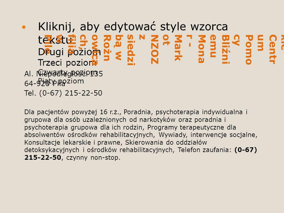 Kliknij, aby edytować style wzorca tekstu Drugi poziom Trzeci poziom Czwarty poziom Piąty poziom WielkopolskieCentrumPomocyBliźniemuMonar -MarkotNZOZzsiedzibą wRożnowicach,filiawPile Al.